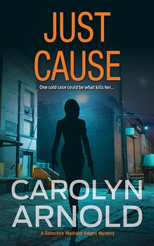 Just Cause by Carolyn Arnold