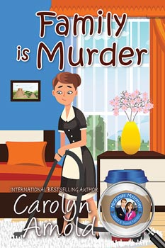 Family is Murder by Carolyn Arnold a cartoon maid in front of a Polaroid of a pregnant woman over an image of a nice house