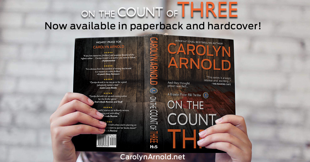 Grab FBI Thriller On the Count of Three by Carolyn Arnold! Now in paperback and hardcover!