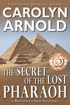 The Secret of the Lost Pharaoh by Carolyn Arnold pyramids of Egypt with desert background.