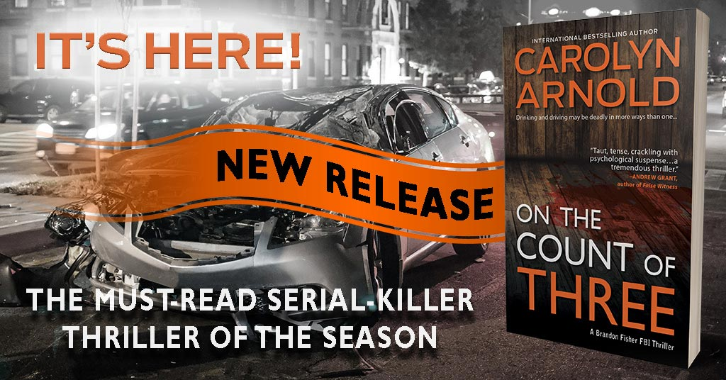 NEW RELEASE: The hunt for a serial killer starts today! On the Count of Three by Carolyn Arnold is now live!