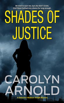 Shades of Justice by Carolyn Arnold, Silhouette of a woman looking over a city at dawn.