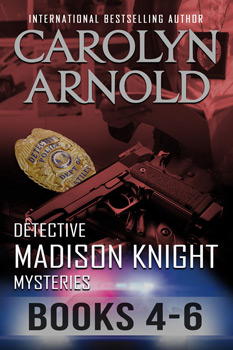 Detective Madison Knight Mysteries Box Set Two: Books 4-6 by Carolyn Arnold