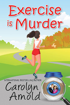 Exercise is Murder by Carolyn Arnold a cartoon woman jogging in a park