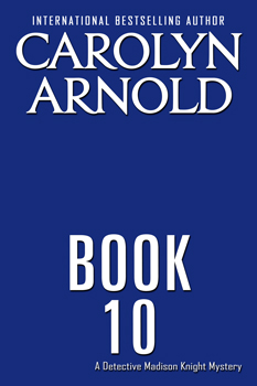 Book 10 Coming Soon by Carolyn Arnold