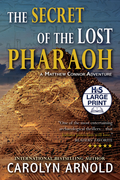 The Secret of the Lost Pharaoh Large Print Edition by Carolyn Arnold The great pyramid with an embossing of a lost pharaoh on the side