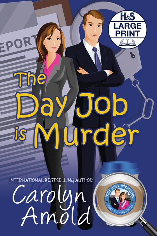 The Day Job is Murder Large Print Edition  by Carolyn Arnold