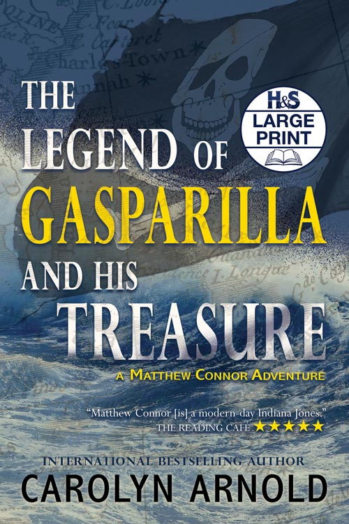 The Legend of Gasparilla and His Treasure Large Print Edition by Carolyn Arnold