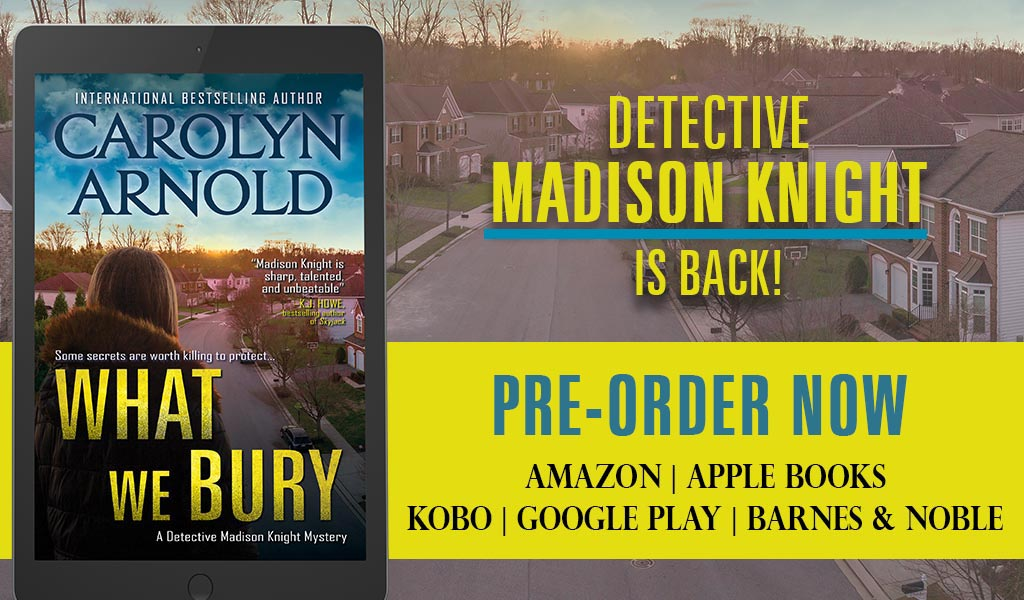 Available for #Preorder>>> Detective Madison Knight in WHAT WE BURY