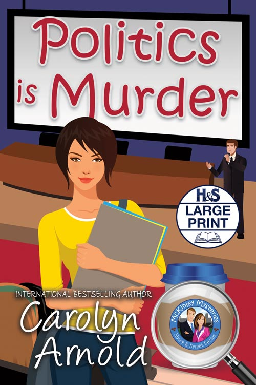 Politics is Murder Large Print Edition  by Carolyn Arnold