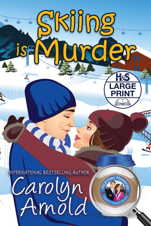Skiing is Murder Large Print Edition  by Carolyn Arnold