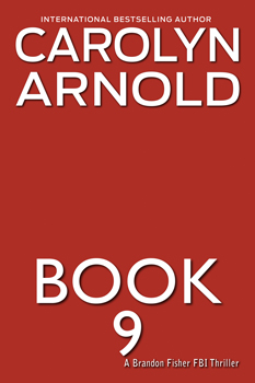 Brandon Fisher FBI Series Book 9 by Carolyn Arnold